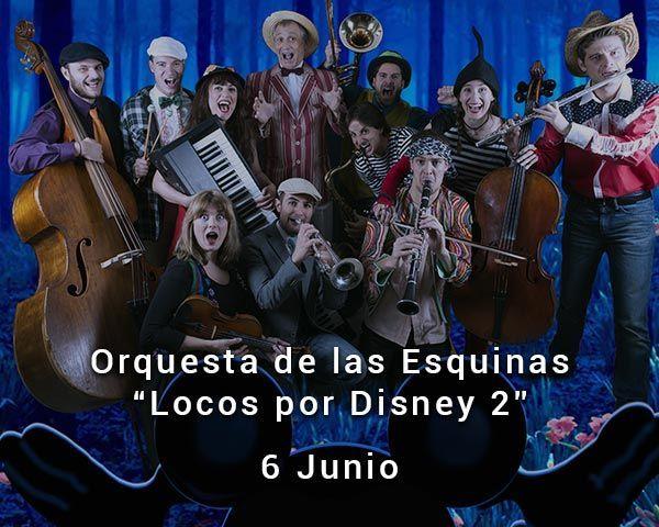 Orquesta de las Esquinas Locos por Disney