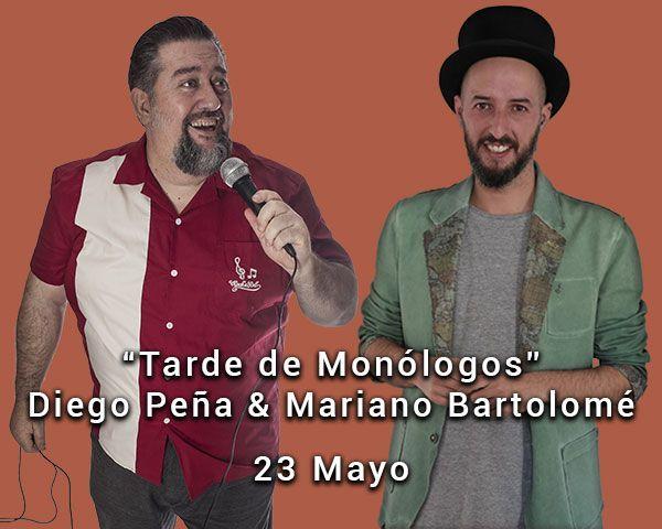 Tarde de Monólogos con Diego Peña y Mariano Bartolomé