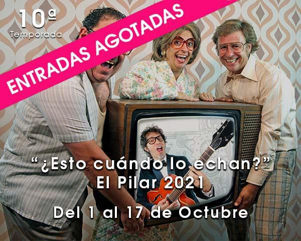 ¿Esto cuando lo echan? - El Pilar 2021 Teatro de las Esquinas