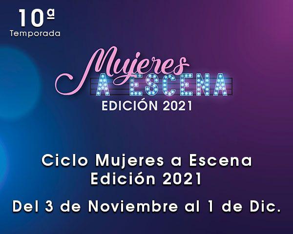 Ciclo Mujeres a Escena 2021 en el teatro de las Esquinas