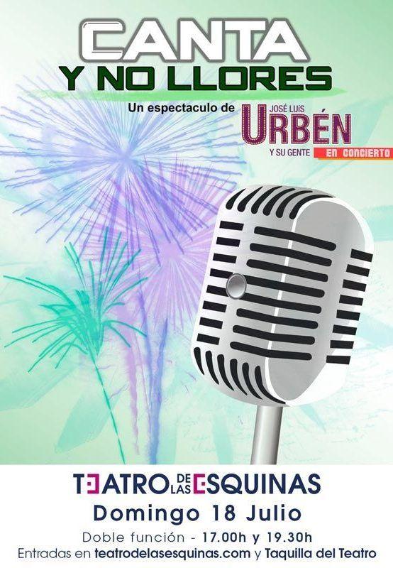 """""""Canta y no llores"""" con José Luis Urbén Teatro de las Esquinas"""